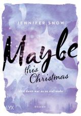 Cover-Bild Maybe this Christmas - Und dann war es so viel mehr