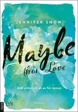 Cover-Bild Maybe this Love - Und plötzlich ist es für immer