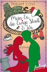 Cover-Bild Mein Ex, die Ewige Stadt & Ich