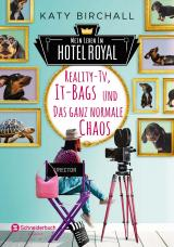 Cover-Bild Mein Leben im Hotel Royal - Reality-TV, It-Bags und das ganz normale Chaos