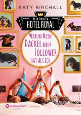 Cover-Bild Mein Leben im Hotel Royal - Warum mein Dackel mehr Follower hat als ich