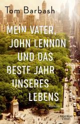Cover-Bild Mein Vater, John Lennon und das beste Jahr unseres Lebens