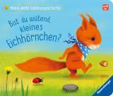 Cover-Bild Meine erste Lieblingsgeschichte: Bist du wütend, kleines Eichhörnchen?