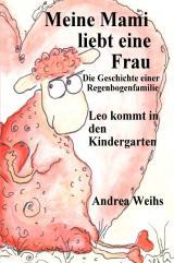 Cover-Bild Meine Mami liebt ein Frau - Die Geschichte einer Regenbogenfamilie - Leo kommt in den Kindergarten