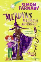 Cover-Bild Merdyns magische Missgeschicke – Zaubern will gelernt sein!