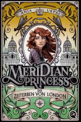 Cover-Bild Meridian Princess 2. Die Zeiterben von London