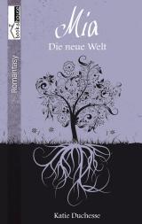 Cover-Bild Mia - Die neue Welt