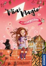 Cover-Bild Mia Magie und der Liebestrank