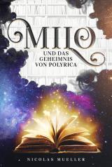Cover-Bild Milo und das Geheimnis von Polyrica