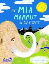 Cover-Bild Mit Mia Mammut in die Eiszeit