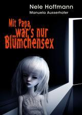Cover-Bild Mit Papa war's nur Blümchensex