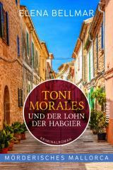 Cover-Bild Mörderisches Mallorca – Toni Morales und der Lohn der Habgier