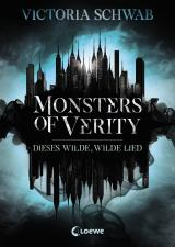 Cover-Bild Monsters of Verity - Dieses wilde, wilde Lied