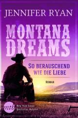 Cover-Bild Montana Dreams - So berauschend wie die Liebe