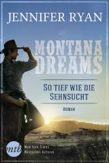 Cover-Bild Montana Dreams - So tief wie die Sehnsucht