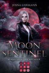 Cover-Bild Moon Sentinel. Verräterin der Wächter