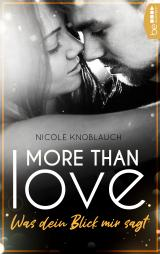 Cover-Bild More than Love – Was dein Blick mir sagt