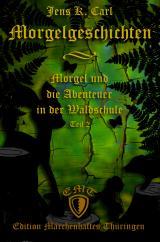 Cover-Bild Morgel und die Abenteuer in der Waldschule