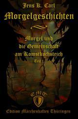 Cover-Bild Morgel und die Gemeinschaft am Komstkochsteich