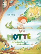 Cover-Bild Motte, die klitzekleine Moorhexe rettet das Elfenschloss