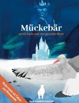 Cover-Bild Mückebär und die Suche nach dem geraubten Winter