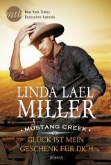 Cover-Bild Mustang Creek - Glück ist mein Geschenk für dich