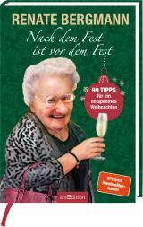 Cover-Bild Nach dem Fest ist vor dem Fest. 99 Tipps für ein entspanntes Weihnachten