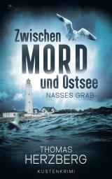 Cover-Bild Nasses Grab (Zwischen Mord und Ostsee, Küstenkrimi 1)