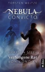 Cover-Bild Nebula Convicto. Grayson Steel und der Verhangene Rat von London (Fantasy)
