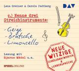 Cover-Bild Nenne drei Streichinstrumente: Geige, Bratsche, Limoncello. Neue witzige Schülerantworten & Lehrersprüche