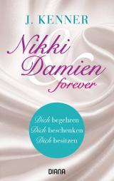 Cover-Bild Nikki & Damien forever (Stark Novellas 4-6)