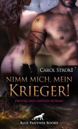 Cover-Bild Nimm mich, mein Krieger! Erotischer Fantasy Roman
