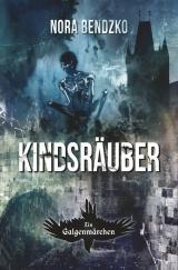 Cover-Bild Nora Bendzkos Galgenmärchen / Kindsräuber