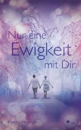Cover-Bild Nur eine Ewigkeit mit Dir.