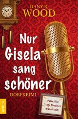 Cover-Bild Nur Gisela sang schöner