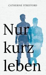 Cover-Bild Nur kurz leben