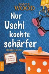 Cover-Bild Nur Uschi kochte schärfer
