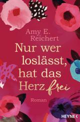 Cover-Bild Nur wer loslässt, hat das Herz frei