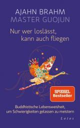 Cover-Bild Nur wer loslässt, kann auch fliegen