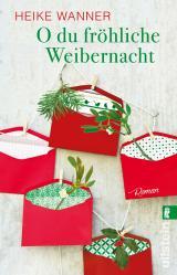 Cover-Bild O du fröhliche Weibernacht