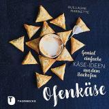 Cover-Bild Ofenkäse – Genial einfache Käse-Ideen aus dem Backofen