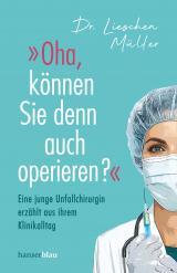 Cover-Bild »Oha, können Sie denn auch operieren?«