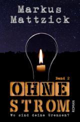 Cover-Bild Ohne Strom / Ohne Strom - Wo sind deine Grenzen? - Band 2