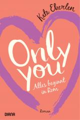 Cover-Bild Only you – Alles beginnt in Rom