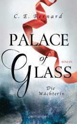 Cover-Bild Palace of Glass - Die Wächterin