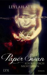 Cover-Bild Paper Swan - Ich will dich nicht lieben
