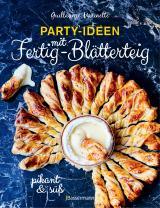 Cover-Bild Party-Ideen mit Fertig-Blätterteig: Die besten Rezepte pikant und süß - schnell, lecker und einfach