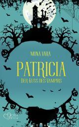 Cover-Bild Patricia: Der Kuss des Vampirs