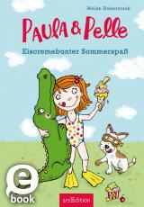 Cover-Bild Paula und Pelle - Eiscremebunter Sommerspaß