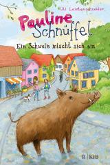 Cover-Bild Pauline Schnüffel – Ein Schwein mischt sich ein